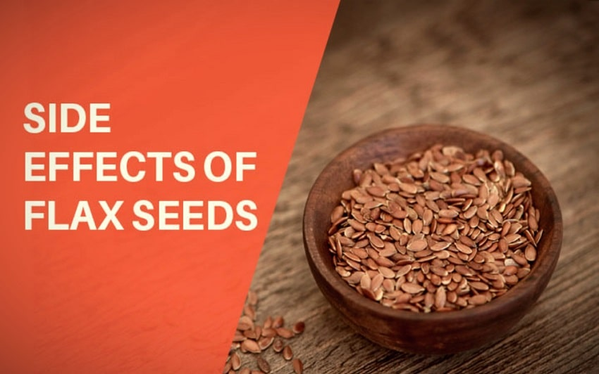 Flaxseeds - Do You Know Flax Seeds Have Side Effects?