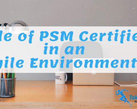 What is the role of a PSM Certified in an Agile Environment?