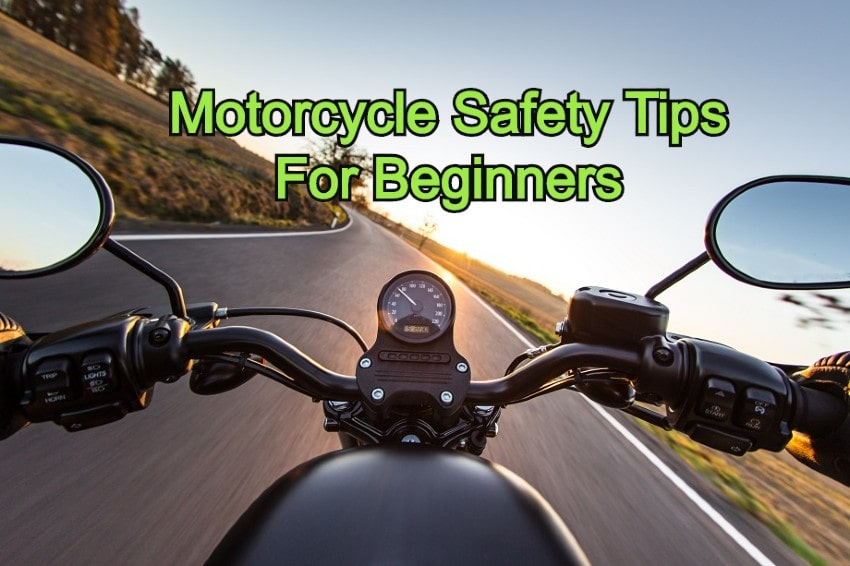 Motorcycle Safety Tips For Beginners