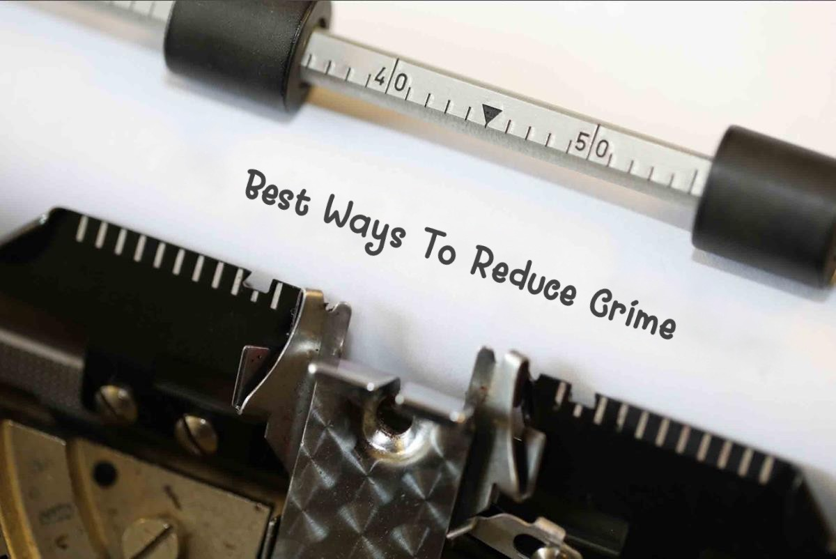 Best Possible Ways To Reduce Crime