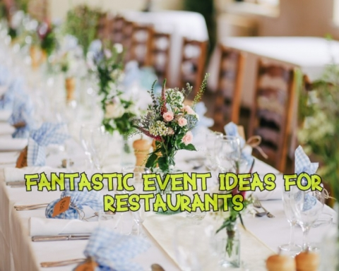 Eight Amazing Event Ideas for Restaurants to Get More Customers