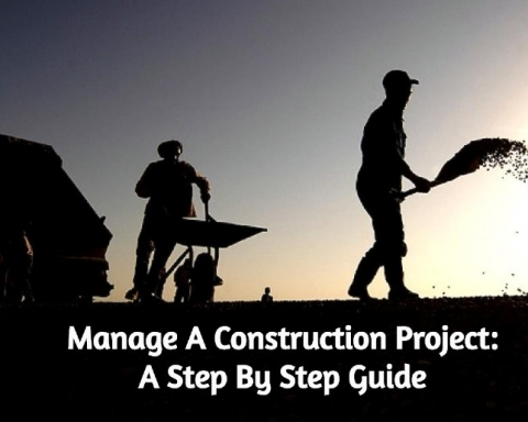 How To Manage A Construction Project - A Step By Step