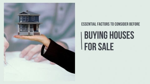 Essential Factors to Consider Before Buying Houses for Sale